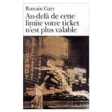 Audela de Cette Limite Votre Ticket N'est Plus Valable (078592406X) by Gary, Romain