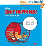 Shit Happens Wandkalender 2016