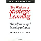 The Wisdom of Strategic Learning: The Self Managed Learning Solution