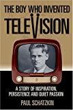 The Boy Who Invented Television: A Story of Inspiration, Persistence, and Quiet Passion