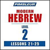 Pimsleur Hebrew Level 2 Lessons 21-25: Learn to Speak and Understand Hebrew with Pimsleur Language Programs |  Pimsleur