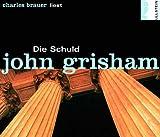 echange, troc John Grisham - Die Schuld. Gekürzte Hörfassung (Livre en allemand)