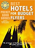 img - for Pocket Good Guide: Best Hotels for Budget Flyers book / textbook / text book