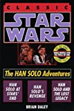 Star Wars: The Han Solo Adventures (Star Wars (Random House Paperback)) (0345394429) by Daley, Brian