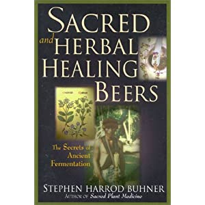 Sacred and Herbal Healing Beers - Stephen Harrod Buhner