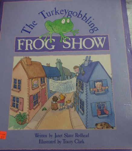 the-turkeygobbling-frog-show-by-janet-slater-redhead-1991-02-02