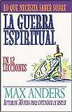 Guerra Espiritual: En 12 Lecciones (0899225241) by Anders, Max