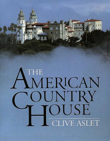 The American Country House, Aslet, Clive