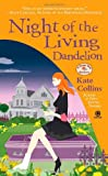 Kate Collins Night of the Living Dandelion (Flower Shop Mysteries)