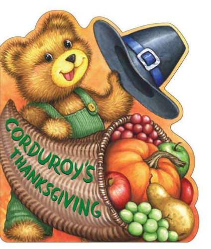 Corduroy's Thanksgiving (Corduroy (Board Book))