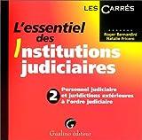 echange, troc Bernardini /Friceron - L'essentiel des institutions judiciaires, t.2 : personnels judiciaires