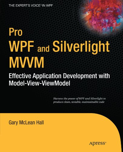 Pro WPF and Silverlight MVVM: Effective Application Development with Model-View-ViewModel (Expert's Voice in WPF)