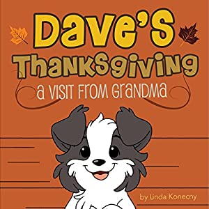 Dave's Thanksgiving: A Visit from Grandma | [Linda Konecny]