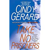 Take No Prisonersby Cindy Gerard