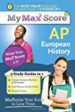 My Max Score AP European History: Maximize Your Score in Less Time