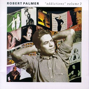Robert Palmer - Addictions Vol.2 - Zortam Music