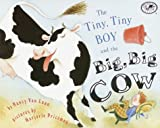 The Tiny, Tiny Boy and the Big, Big Cow (Umbrella Book) (0439217237) by Van Laan, Nancy