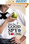 Gallagher Girls: 4: Only The Good Spy...