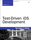 Test-Driven iOS Development (Developer&#39;s Library)