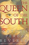 The Queen of the South (1405610352) by Perez-Reverte, Arturo