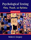 Psychological Testing: History, Principles, and Applications, Fourth Edition