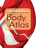 img - for Anatomica's Body Atlas book / textbook / text book