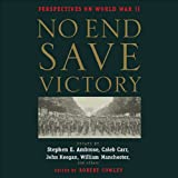No End Save Victory Vol. 1: Perspectives on World War II