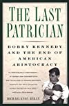 Last Patrician: Bobby Kennedy and the End of American Aristocracy