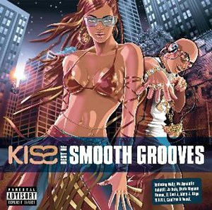 The Best of Kiss Smooth Grooves - R&B Club Classics