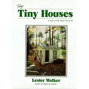 Tiny Tiny Houses: or How to Get Away From It All