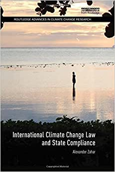 International Climate Change Law And State Compliance (Routledge Advances In Climate Change Research)