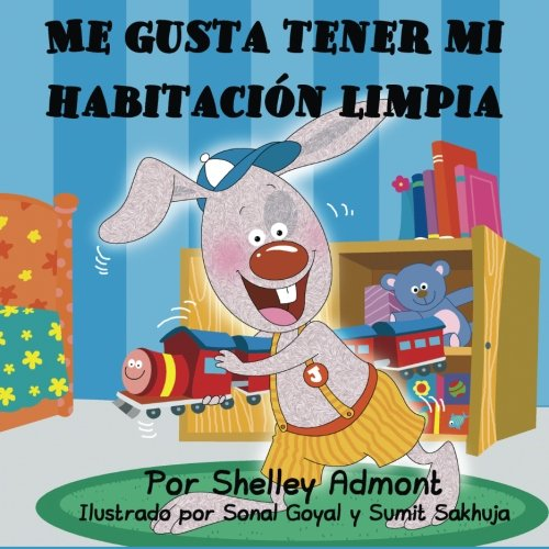 Me gusta tener mi habitación limpia: I Love to Keep My Room Clean (Spanish Edition) (Spanish Bedtime Collection)