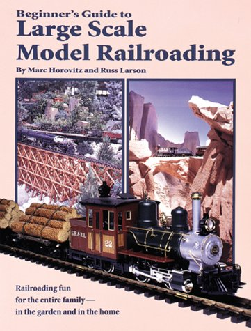 Beginners Guide to Large Scale Model Railroading (Model Railroader)