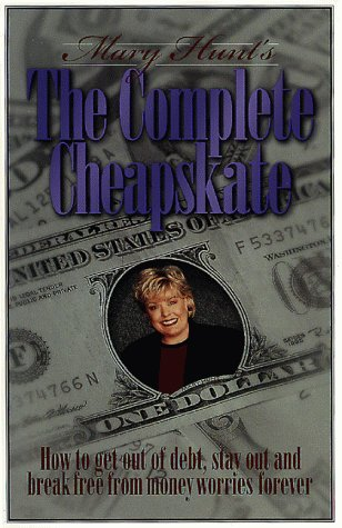 Image for Mary Hunts the Complete Cheapskate : How to Get Out of Debt, Stay Out, and Break Free from Money Worries Forever