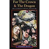 For the Crown and the Dragonby Stephen Hunt