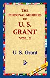 The Personal Memoirs of U.S. Grant, Vol 2. (1421806754) by U. S. Grant