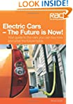 Electric Cars The Future is Now!: You...