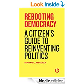 Rebooting Democracy: A Citizen's Guide to Reinventing Politics