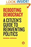 Rebooting Democracy: A Citizen's Guid...