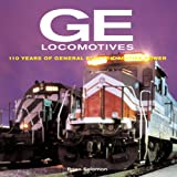 GE Locomotives: 110 Years of General Electric Motive Power