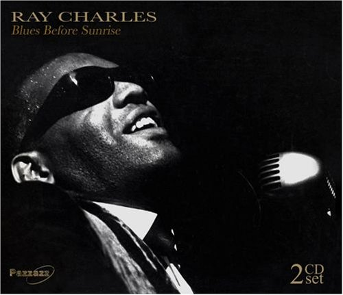 Ray Charles - Blues Before Sunrise - Zortam Music