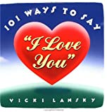101 Ways to Tell Your Sweetheart 'I Love You' (0671723502) by Lansky, Vicki
