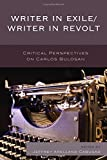 Writer in Exile/Writer in Revolt: Critical Perspectives on Carlos Bulosan