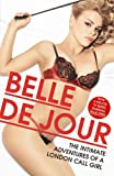 Belle de Jour The Intimate Adventures Of A London Call Girl