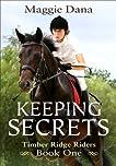 Keeping Secrets (Timber Ridge Riders)