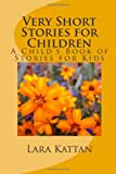 Very Short Stories for Children: A Childs Book of Stories for Kids