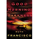 Good Morning, Darkness [Hardcover]
