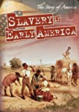 img - for Slavery in Early America (Story of America) book / textbook / text book