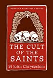 img - for The Cult of the Saints (St. Vladimir's Seminary Press Popular Patristics) book / textbook / text book