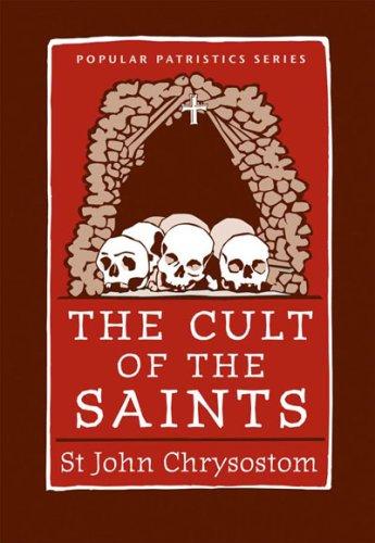 The Cult of the Saints St Vladimir s Seminary Press Popular Patristics088144071X